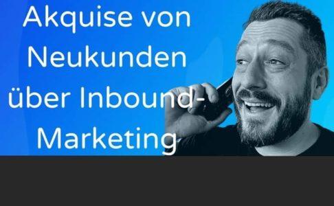 akquise von neukunden beitrag über inbound marketing